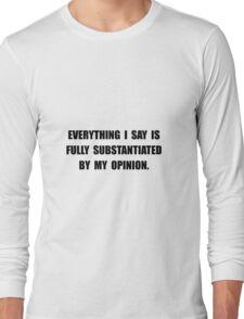 My Opinion Long Sleeve T-Shirt