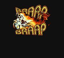 Braap Braap! Unisex T-Shirt