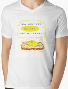 You Are The Butter For My Bread Mens V-Neck T-Shirt
