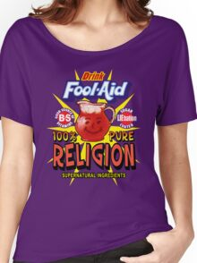 Religion is Fool-Aid! (Dark background) Women's Relaxed Fit T-Shirt