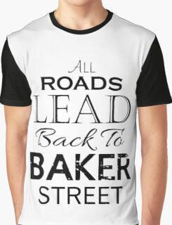 All Roads Lead Back To Baker Street Graphic T-Shirt