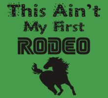 This Ain't My First Rodeo  One Piece - Short Sleeve