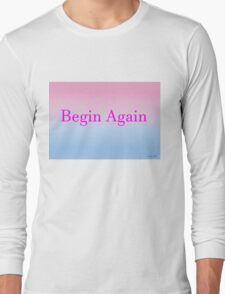 Begin Again Long Sleeve T-Shirt