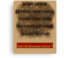 History Channel Show Canvas Print