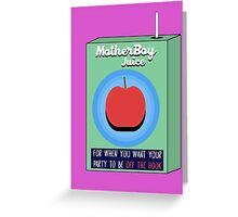 MotherBoy Juice Greeting Card