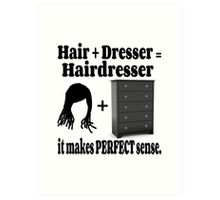Hairdresser Humorous Meaning Art Print