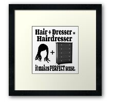 Hairdresser Humorous Meaning Framed Print