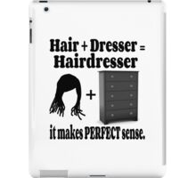 Hairdresser Humorous Meaning iPad Case/Skin