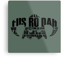 FUS RO DAH Metal Print