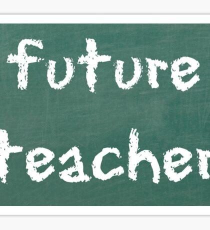 Future Teacher Sticker