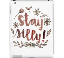 Stay Silly iPad Case/Skin