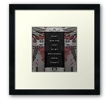 What Has Been the Cost Framed Print