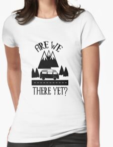 Roadtrip Apparel - Are we There Yet? Womens Fitted T-Shirt