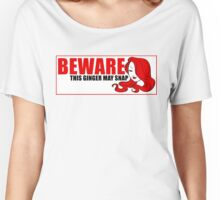 Beware This Ginger May Snap Women's Relaxed Fit T-Shirt