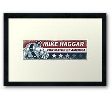 Mike Haggar Mayor of America Framed Print