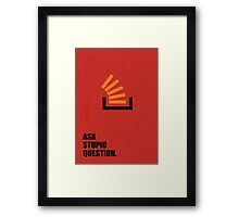 Ask Stupid Question - Corporate Start-up Quotes Framed Print