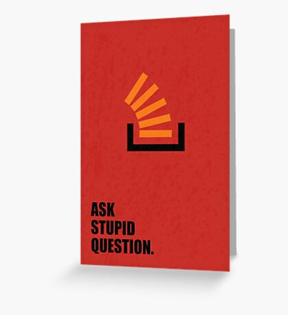 Ask Stupid Question - Corporate Start-up Quotes Greeting Card