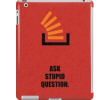 Ask Stupid Question Corporate Start-up Quotes iPad Case/Skin