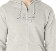 As You Wish Zipped Hoodie