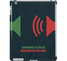 Confidence Is Silent, Insecurities Are Loud Corporate Start-up Quotes iPad Case/Skin