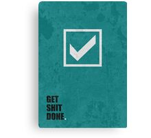 Get Shit Done - Corporate Start-up Quotes Canvas Print