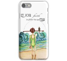Faith and fear quote iPhone Case/Skin