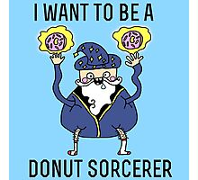 I want to be a donut sorcerer Photographic Print