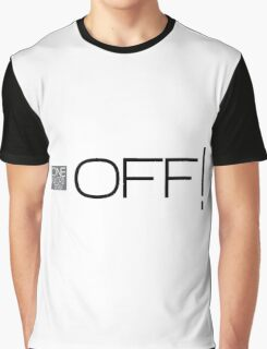 one word design: OFF! Graphic T-Shirt