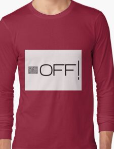 one word design: OFF! Long Sleeve T-Shirt