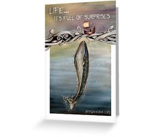 Life is full of surprises quote Greeting Card