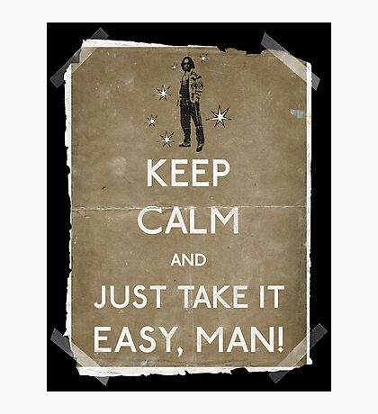 Keep calm and just take it easy man 14 Photographic Print