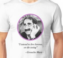 [Quote] Groucho Marx - Live Forever Unisex T-Shirt