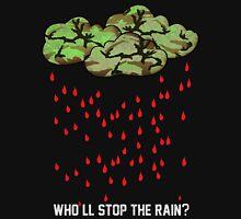 Who'll stop the rain? w2 Unisex T-Shirt
