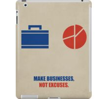 Make Businesses, Not Excuses Corporate Start-up Quotes iPad Case/Skin