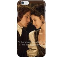 Outlander Quote/Jamie & Claire Fraser/Forever iPhone Case/Skin
