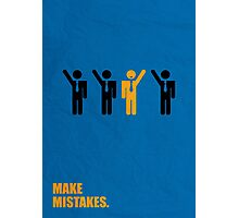 Make Mistakes - Corporate Start-up Quotes Photographic Print