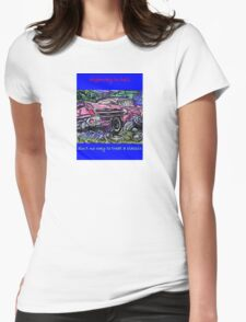 classic, rusty car wreck, junk yard chic Womens Fitted T-Shirt