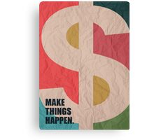 Make Things Happen - Corporate Start-up Quotes Canvas Print