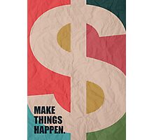 Make Things Happen - Corporate Start-up Quotes Photographic Print