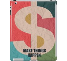 Make Things Happen Corporate Start-up Quotes iPad Case/Skin