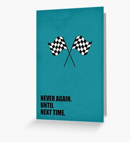 Never Again Until Next Time - Corporate Start-up Quotes Greeting Card