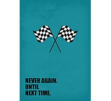 Never Again Until Next Time - Corporate Start-up Quotes Photographic Print