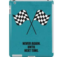 Never Again Until Next Time Corporate Start-up Quotes iPad Case/Skin