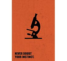 Never Doubt Your Instinct - Corporate Start-up Quotes Photographic Print