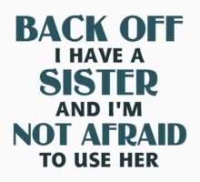 Back Off I Have a Sister (blue) Kids Tee