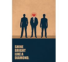 Shine Bright Like A Diamond - Corporate Start-up Quotes Photographic Print