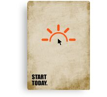 Start Today - Corporate Start-up Quotes Canvas Print