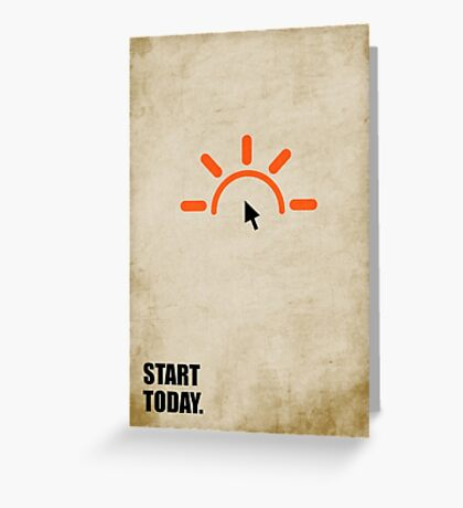Start Today - Corporate Start-up Quotes Greeting Card