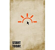 Start Today - Corporate Start-up Quotes Photographic Print