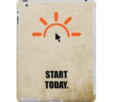 Start Today Corporate Start-up Quotes iPad Case/Skin